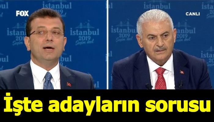İstanbul adayları birbirine soru yöneltti