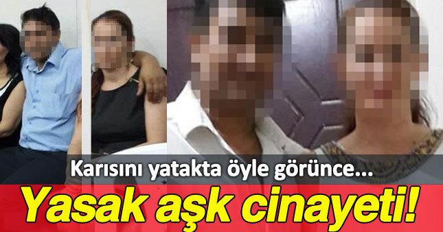 İzmir'de yasak aşk cinayetle sonuçlandı