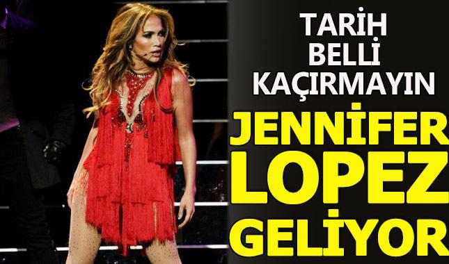 Jennifer Lopez 6 Ağustos'ta Türkiye'de