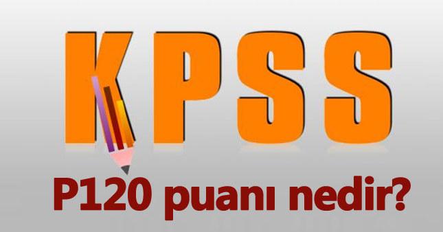 KPSS P120 puanı nedir, nasıl hesaplanır İşaretlenirse ne olur?