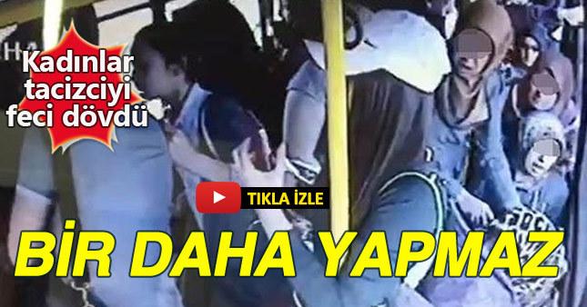 Kadınlar otobüsteki tacizciyi evire çevire dövdü