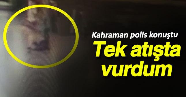 Kaharaman polis konuştu