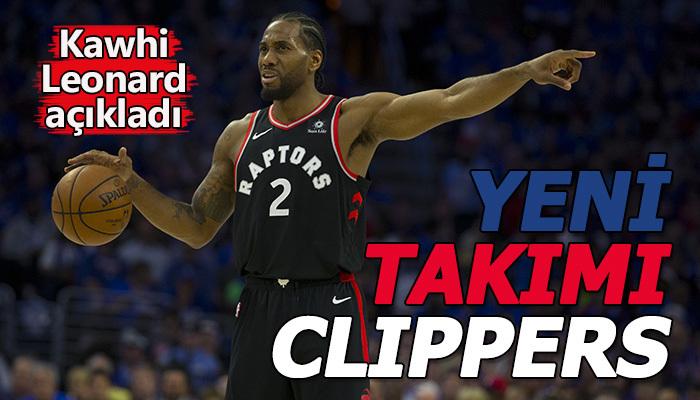 Kawhi Leonard'ın yeni takımı Clippers oldu