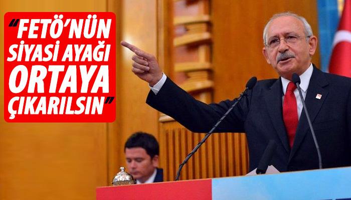 Kemal Kılıçdaroğlu: FETÖ'nün siyasi ayağı ortaya çıkarılsın