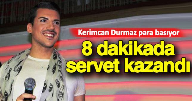 Kerimcan Durmaz 8 dakikada servet kazandı