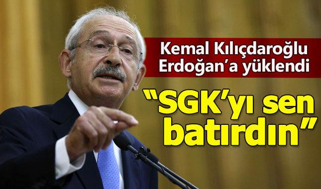 Kılıçdaroğlu, Erdoğan'a seslendi: SGK'yı sen batırdın