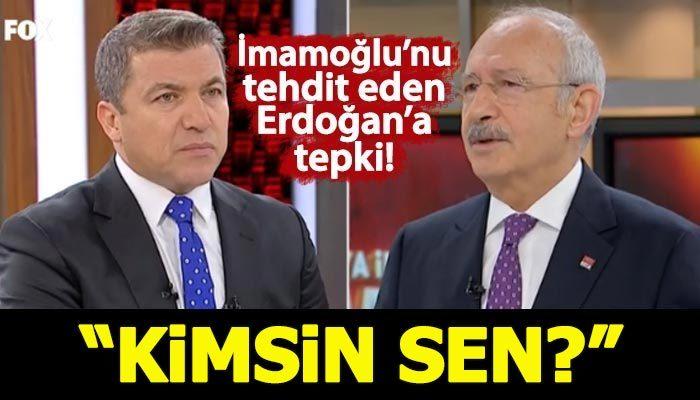 Kılıçdaroğlu'ndan Erdoğan'a: Sen kimsin?