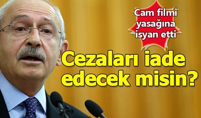 Kılıçdaroğlu'ndan cam filmi yasağına eleştiri - Cam filmi cezaları iade edilecek mi?