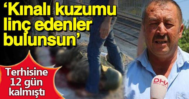 Köprüde linç edilen askerin babaası: Hepsinden hesap soracağım