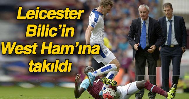 Leicester City, Bilic'li West Ham'a takıldı