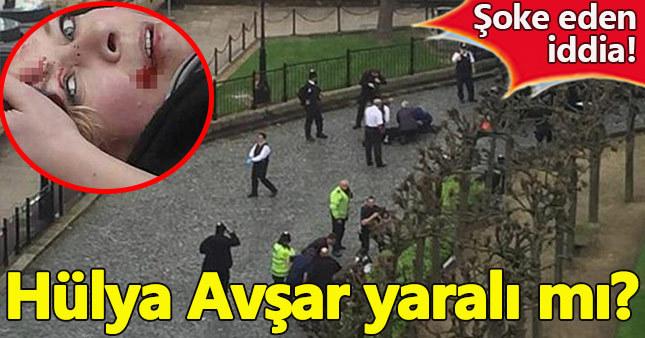 Londra saldırısında Hülya Avşar'ın yaralandığı iddia edildi