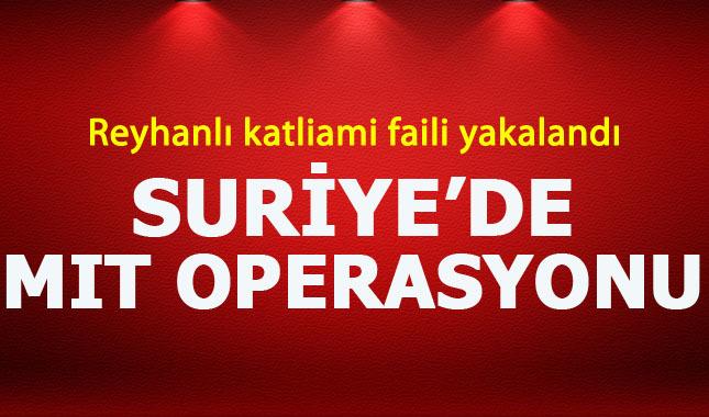 Reyhanlı saldırısının planlayıcısı Lazkiye'de MIT'in düzenlediği operasyonla ele geçirildi!