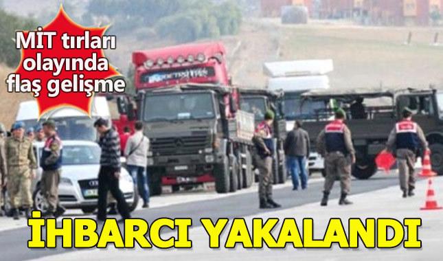MİT TIR'larının durdurulması olayında ihbarcı yakalandı
