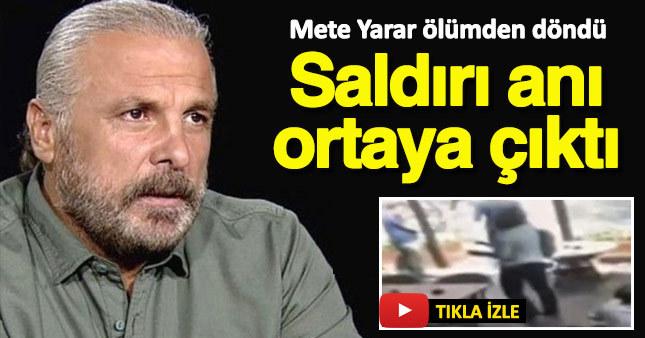 Mete Yarar'a silahlı saldırının görüntüleri ortaya çıktı