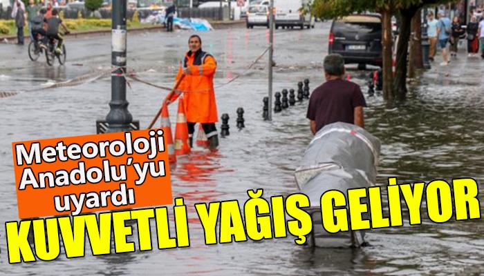Meteoroloji Anadolu'yu uyardı!