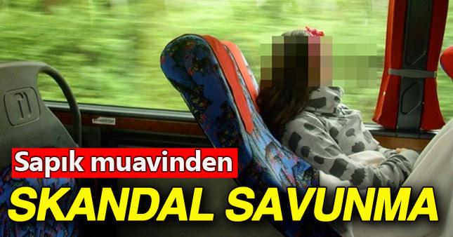 Metro turizmin sapık muavini skandal ifadelerle kendini savundu
