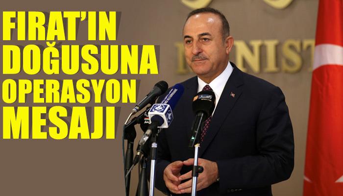Mevlüt Çavuşoğlu'ndan harekat mesajı