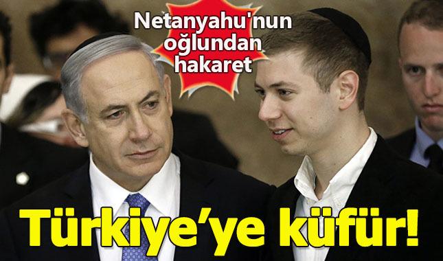 Netanyahu'nun oğlu, Instagram'da Türkiye'ye hakaret etti