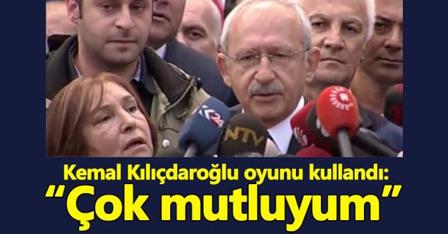 Oyunu kullanan Kılıçdaroğlu: Çok mutluyum