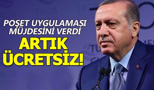 Poşet parasından dert yananlara Erdoğan'dan müjdeli haber