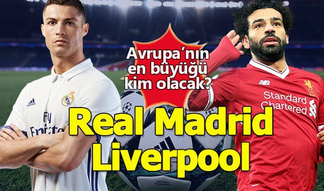 Real Madrid - Liverpool Şampiyonlar Ligi finali hangi kanalda ne zaman izlenebilecek?