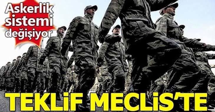 Askerlik düştümü | Resmi gazete askerlik sistemi 2019 | Yeni askerlik sistemi teklifi Meclis'e sunuldu