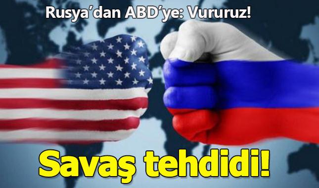 Rusya'dan ABD'ye savaş tehdidi: Vururuz!
