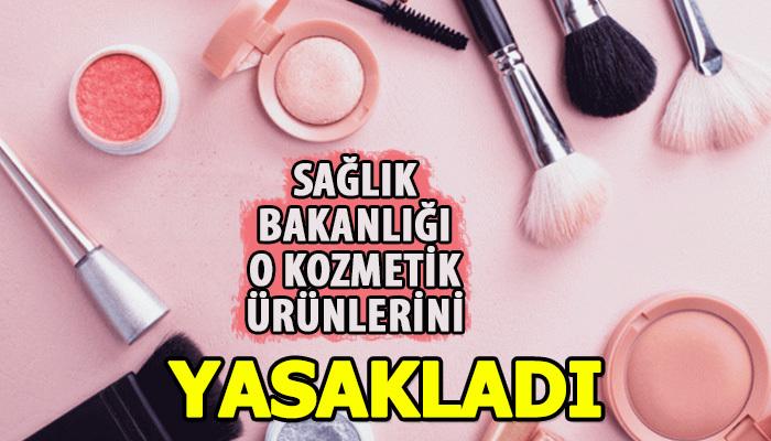 Sağlık Bakanlığı 10 kozmetik ürününü yasakladı