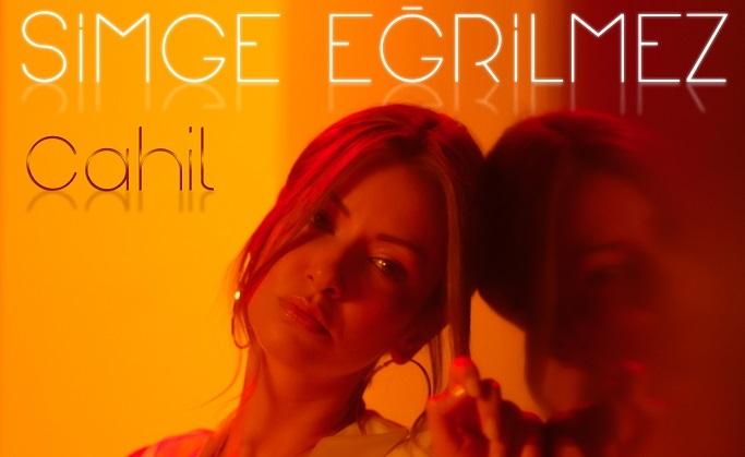 """Simge Eğrilmez'den yeni Single çalışması """"CAHİL"""""""