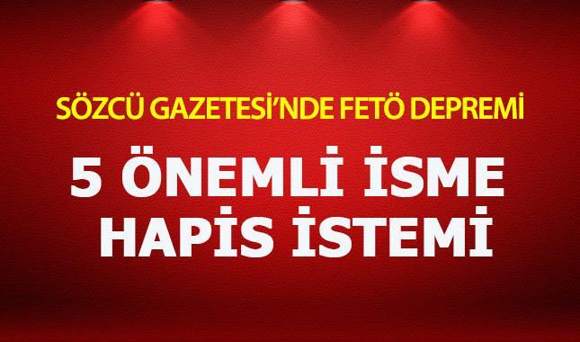 Sözcü Gazetesi'nin 5 çalışanı için hapis istemi