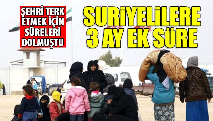 Suriyelilerin İstanbul'u terketmeleri için 3 ay ek süre tanındı