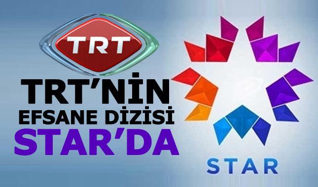 TRT'nin efsane dizisi Star TV'ye transfer oldu!