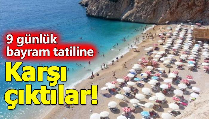TÜRES Başkanı 9 günlük bayram tatiline karşı çıktı
