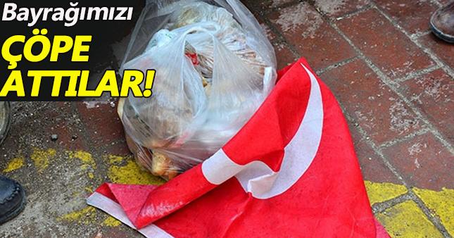 Türk bayraklarını çöpe attılar!