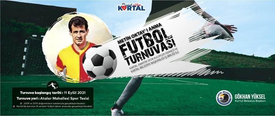 Türk futbolunun Taçsız Kral'ı Metin Oktay anısına turnuva