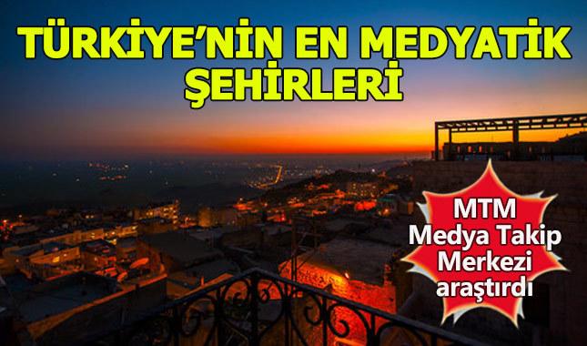 Türkiye'nin en medyatik şehirleri belli oldu