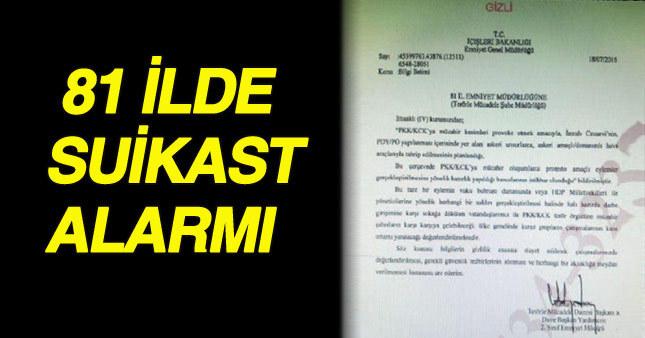 Türkiye'nin tamamında suikast alarmı verildi