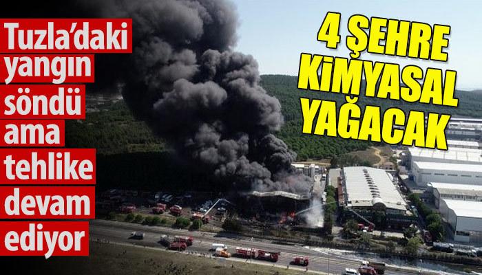 Tuzla'daki yangın sonrası 4 şehir tehlike altında