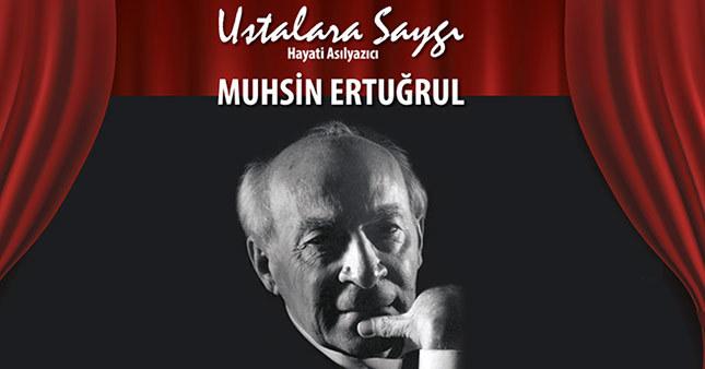 """""""Ustalara Saygı"""" gecesinde Muhsin Ertuğrul anılıyor"""