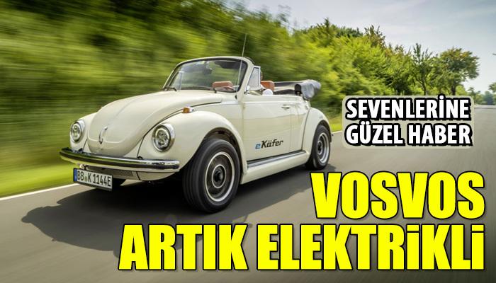 """Vosvos"" artık elektrikli"