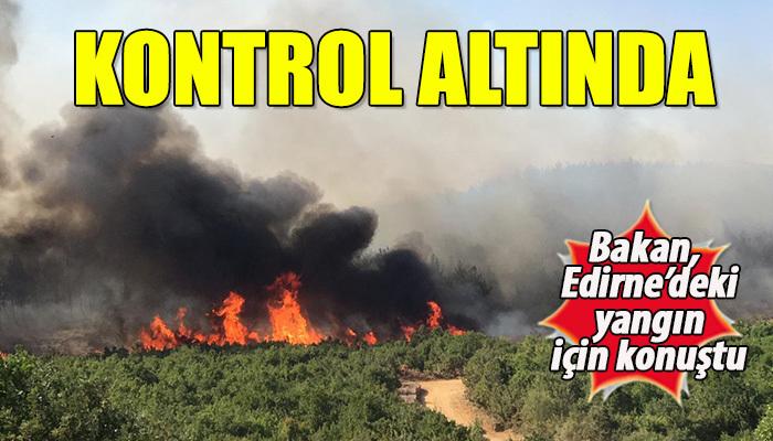 """""""Yangın çok kuvvetle kontrol altında"""""""