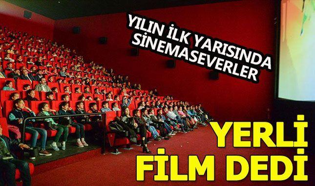 Yılın ilk yarısında sinemaseverler yerli filmleri tercih etti