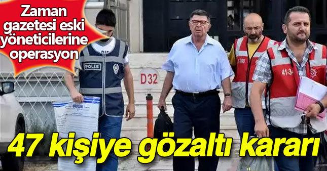 Zaman Gazetesi eski çalışanlarına operasyon