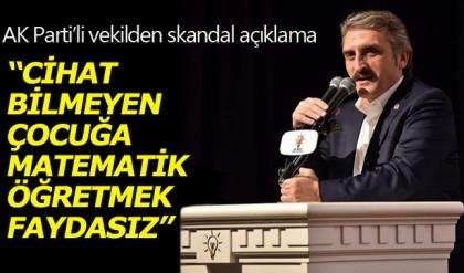 AKP'li Ahmet Hamdi Çamlı: Cihat bilmeyen çocuğa matematik öğretmek faydasız