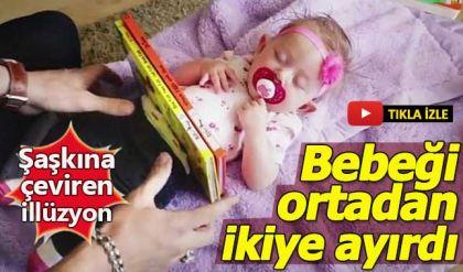 Bebeği ortadan ikiye ayıran illüzyon gösterisi