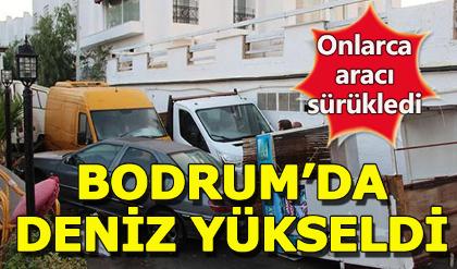 Bodrum'da deniz yükseldi, onlarca aracı sürükledi