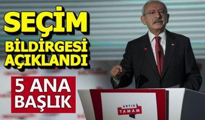 CHP Lideri Kemal Kılıçdaroğlu partisinin seçim beyannamesini açıkladı