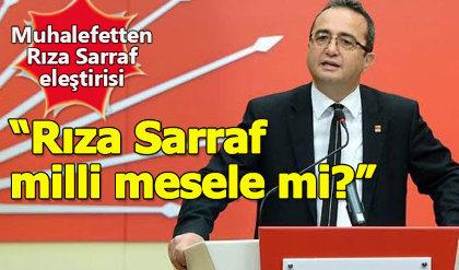 CHP'den hükümete Rıza Sarraf eleştirisi