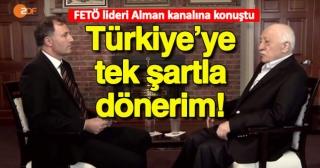 FETÖ lideri Gülen Türkiye'ye dönme şartını açıkladı