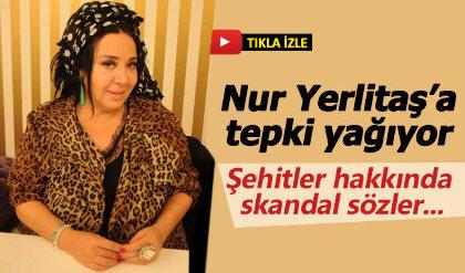 Nur Yerlitaş'tan şehitlerle ilgili skandal sözler - Nur Yerlitaş kimdir nereli kaç yaşında?